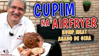 Como Fazer Cupim na Airfryer - Hump Meat on Airfryer - Asado de Giba en Airfryer - Tv Churrasco
