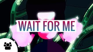 [WAIT FOR ME]-steven universe ic mep