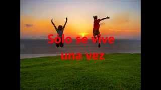 Sólo se vive una vez - Azúcar Moreno (letra)