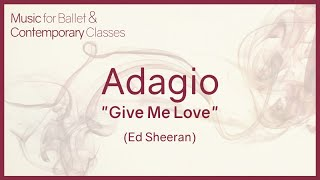 Adagio (Give Me Love - Ed Sheeran - piano cover) - Pop Songs for Ballet Class -