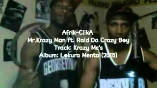 Afrik-ClikA Mr. Krazy Man (Loko-Sebas)..ft. Raid Da Crazy Boy......krazy Mc's Rmx (Da Mad Vertion)