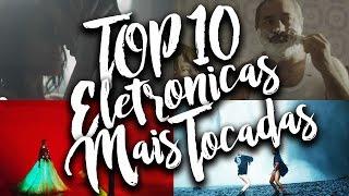 Top 10 Musicas Eletrônicas Mais Tocadas - Janeiro 2017