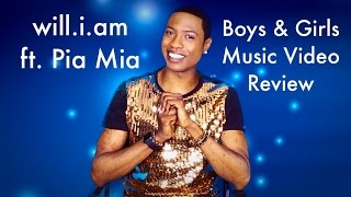 will.i.am - Boys & Girls ft. Pia Mia Music Video Review