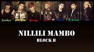 Block B (블락비) -  Nillili Mambo (닐리리맘보) Han/Rom/Eng Color Coded Lyrics
