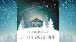 Joyful Christmas All Stars - Joyful Christmas To You All