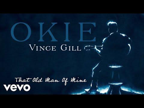 That Old Man Of Mine de Vince Gill Letra y Video