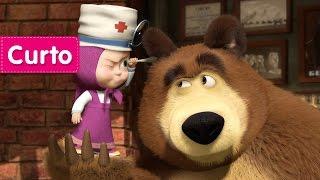 Masha e o Urso - Melhoras! (Masha o médico)
