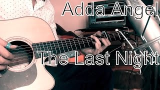 The Last Night - Adda Angel [Acoustic Cover]
