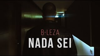B-LEZA - Nada Sei ft. JTX