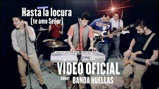 Pablo Martínez - Hasta la locura (Cover por Banda Huellas)