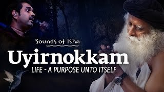 """Uyirnokkam"" -  A Song by Sounds of Isha width="