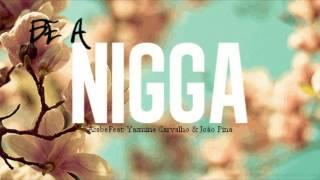 Asabe - Be A Nigga Feat: Yasmine Carvalho & João Pina