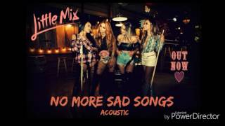 Little Mix - No More Sad Songs Acoustic (Audio)