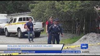 Realizan necropsia a cadáver hallado en Boquete