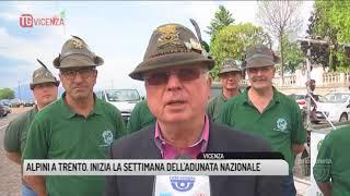 TG VICENZA (07/05/2018) - ALPINI A TRENTO. INIZIA LA SETTIMANA DELL'ADUNATA NAZIONALE