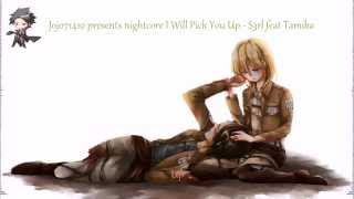 Nightcore I Will Pick You Up (Lyrics)