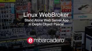 Building a Standalone WebBroker Server for Linux