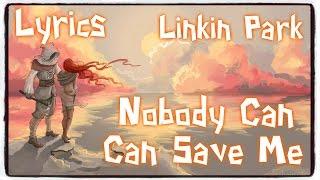 【Nightcore】→ Nobody Can Save Me || Linkin Park ✘ Lyrics / Lyric Video