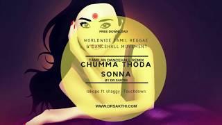 Dr.Sakthi - Chumma Thoda Sonna (Iakopo ft Shaggy -Touchdown) Tamilan Dancehall Remix