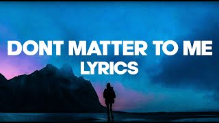 Drake - Don't Matter To Me (Lyrics / Lyric Video) | Scorpion | Kid Travis