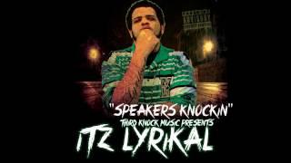 Speakers Knockin - Itz Lyrikal