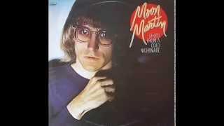 Moon Martin - Bad Case Of Lovin' You