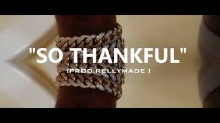 "[FREE] ""So Thankful"" Lil Durk/YFN Lucci Type Beat (Prod.RellyMade)"