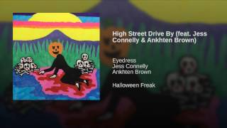 High Street Drive By (feat. Jess Connelly & Ankhten Brown)