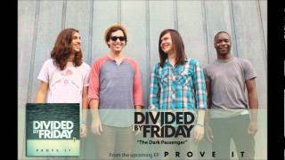 Divided By Friday - The Dark Passenger
