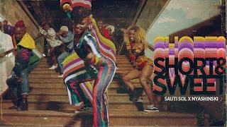 Sauti Sol - Short N Sweet  ft Nyashinski (Official Music Video)