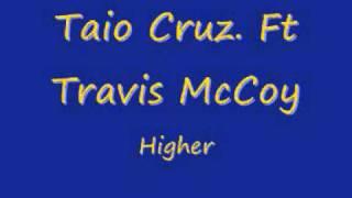 Taio Cruz ft Travis McCoy-Higher