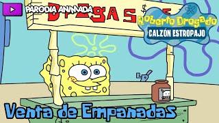 Bob Esponja Parodia: Venta de Empanadas - Luisjefe1Vlogs