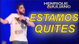 Henrique e Juliano - Estamos Quites (DVD 2015)