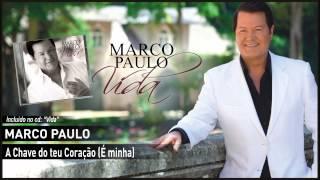 01 - Marco Paulo - A chave do teu coração é minha