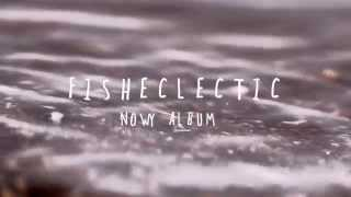 Fisheclectic teaser - nowy album 2015