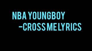 NBA YoungBoy - cross me lyrics (ft plies and lil baby)