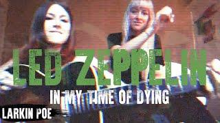"Larkin Poe | Led Zeppelin Cover (""In My Time Of Dying"")"