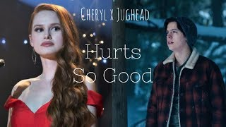 Riverdale - Cheryl X Jughead (Hurts So Good)
