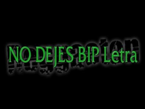 No Dejes de Bip Letra y Video