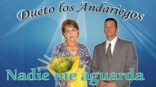 NADIE ME AGUARDA - (Cantautor Gustavo Muñoz Zapata) Dueto los Andariegos - Zamba