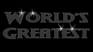 Worlds Greatest INTRO