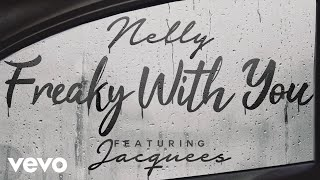 Nelly - Freaky with You (feat. Jacquees)
