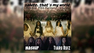 Salute, That's My World [Fifth Harmony, Little Mix & Beyoncé] (Mashup) (Music Video Official)