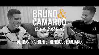 De trás pra frente - Henrique e Juliano - Bruno e Camargo Cover Sessions - Volume 1