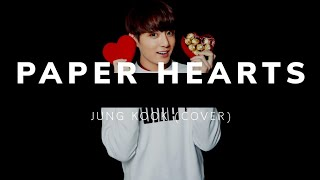 Jung Kook - Paper Hearts (cover)[Lyrics]