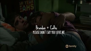 Brandon + Callie | please don't say you love me [3x10]