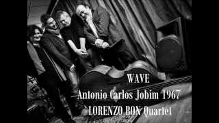 WAVE - LORENZO BON Quartet ( Wave - Antonio Carlos Jobim 1967 )