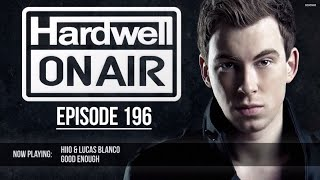 HIIO & Lucas Blanco - Good Enough (Played by HARDWELL at HOA)