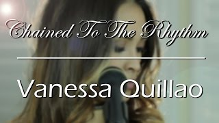 Chained To The Rhythm- Katy Perry (Vanessa Q Cover/Kizomba Remix)