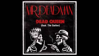 "Mr.Deadman ""Dead Queen"" (Feat.The Barber)"
